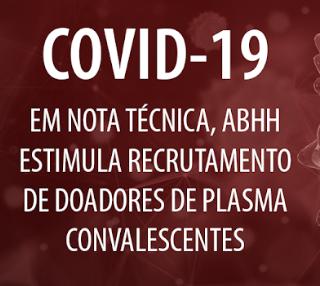 COVID-19: em nota técnica, ABHH estimula recrutamento de doadores de plasma convalescente