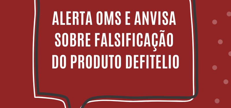 Alerta: Falsificação do produto Defitelio (defibrotida)
