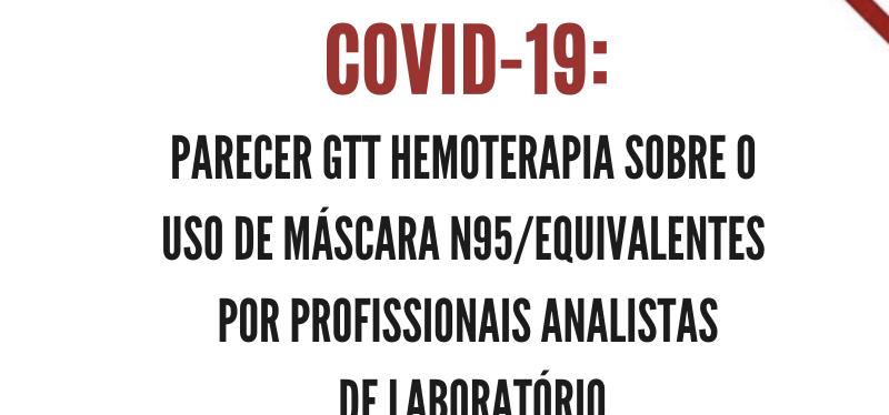 Parecer GTT Hemoterapia sobre o uso de máscara N95/equivalentes por profissionais analistas de laboratório
