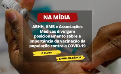 ABHH, AMB e Associações Médicas divulgam posicionamento sobre a importância da vacinação da população contra a COVID-19