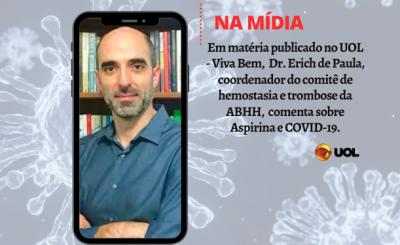 Dr. Erich de Paula, comenta sobre Aspirina e COVID-19, em matéria publicado no UOL – Viva Bem.