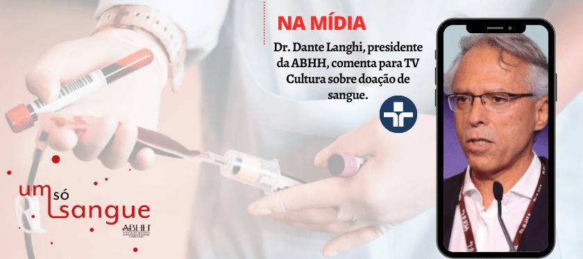 Dr. Dante Langhi, presidente da ABHH, comenta para TV Cultura sobre doação de sangue.