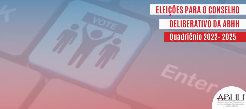 Eleições para o Conselho Deliberativo da ABHH  – Quadriênio 2022- 2025