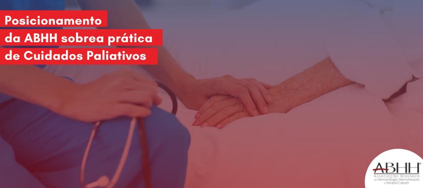 Posicionamento da ABHH sobrea prática de Cuidados Paliativos